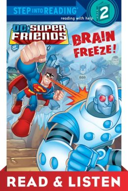 Brain Freeze! (DC Super Friends) Read & Listen Edition