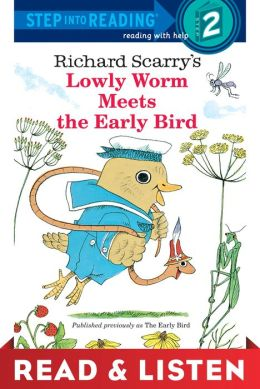 Lowly Worm Meets the Early Bird: Read & Listen Edition