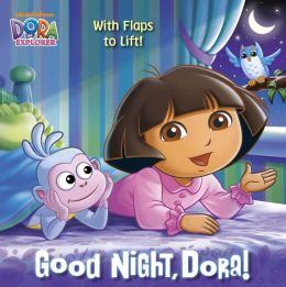 Good Night, Dora! (Dora the Explorer Series)