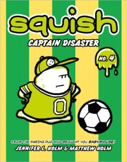 Captain Disaster (Squish Series #4)
