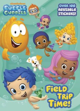 Field Trip Time! (Bubble Guppies)