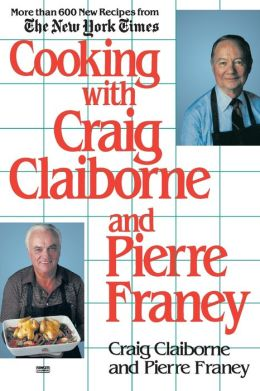 Cooking with Craig Claiborne and Pierre Franey