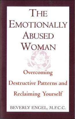 The Emotionally Abused Woman: Overcoming Destructive Patterns and Reclaiming Yourself