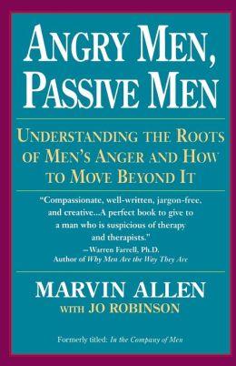 Angry Men, Passive Men: