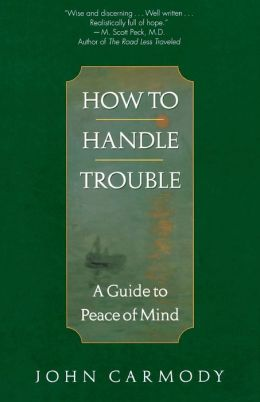 How to Handle Trouble: A Guide to Peace of Mind