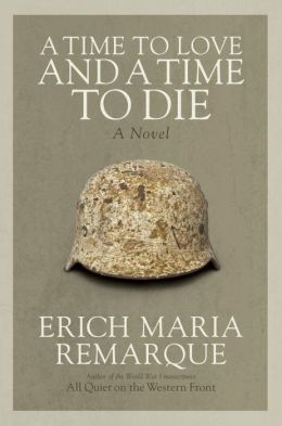 Time to Love and a Time to Die: A Novel of the Price of War