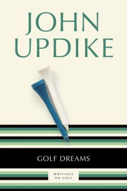 Golf Dreams: Writings on Golf