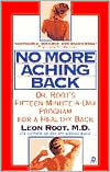 No More Aching Back: Dr. Root's New Fifteen Minute-a-Day Program for a Healthy Back