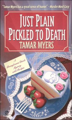 Just Plain Pickled to Death (Pennsylvania Dutch Mystery Series #4)
