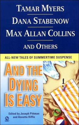 ...and the Dying Is Easy: All New Tales of Summertime Suspense