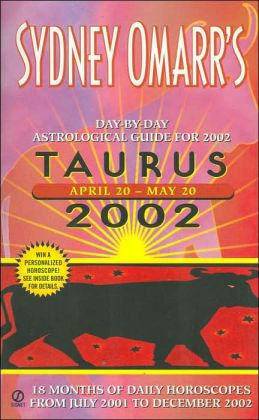 Sydney Omarr's Day-by-Day Astrological Guides for Taurus: April 20 - May 20, 2002 (Omarr Astrology Series)