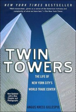 Twin Towers: The Life of New York City's World Trade Center