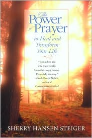 The Power of Prayer: To Heal and Tranform Your Life