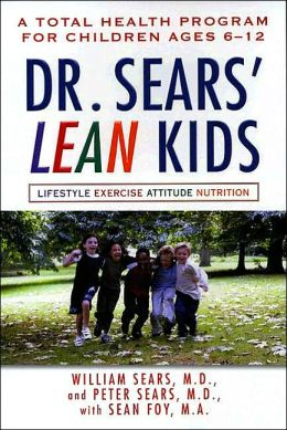 Dr. Sears' L.E.A.N. Kids: A 12-Week Program for Total Health for Children Ages 6-11