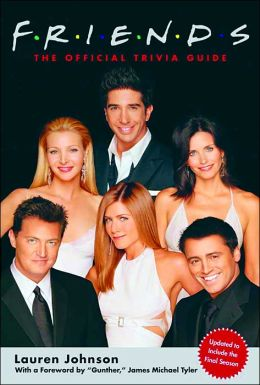 Friends: The Official Trivia Guide