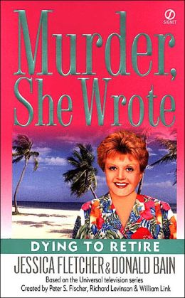 Murder, She Wrote: Dying to Retire
