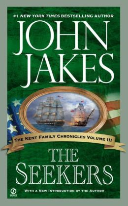 The Seekers (The Kent Family Chronicles, Volume III)