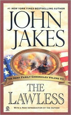 The Lawless (Kent Family Chronicles), Volume VII