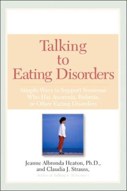 Talking to Eating Disorders: Simple Ways to Support Someone Who Has Anorexia, Bulimia, or Other Eating Disorders