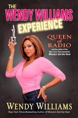 The Wendy Williams Experience: Queen of Radio