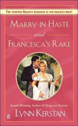 Marry in Haste and Francesca's Rake