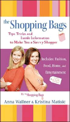 The Shopping Bags: Tips, Tricks, and Inside Information to Make You a Savvy Shopper