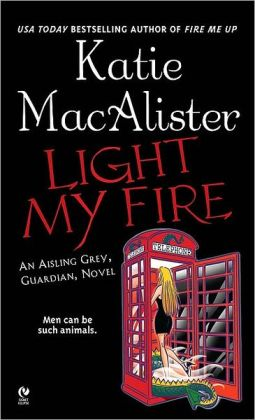 Light My Fire (Aisling Grey, Guardian Series #3)