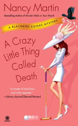 A Crazy Little Thing Called Death (Blackbird Sisters Series #6)