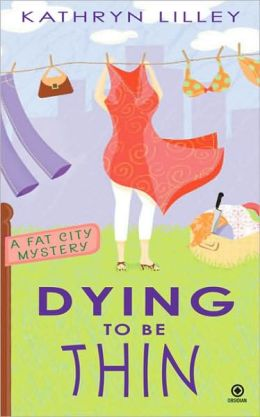 Dying to Be Thin (Fat City Series #1)