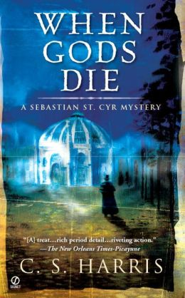 When Gods Die (Sebastian St. Cyr Series #2)