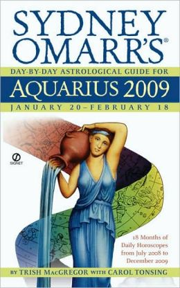 Sydney Omarr's Day-By-Day Astrological Guide for the Year 2009: Aquarius