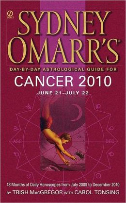 Sydney Omarr's Day-by-Day Astrological Guide for the Year 2010 - Cancer