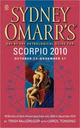 Sydney Omarr's Day-by-Day Astrological Guide for the Year 2010: Scorpio