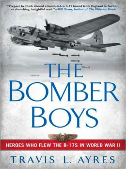 Bomber Boys: Heroes Who Flew the B-17s in World War II