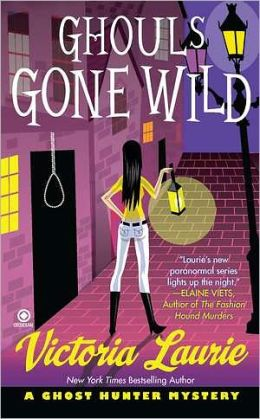 Ghouls Gone Wild (Ghost Hunter Mystery Series #4)