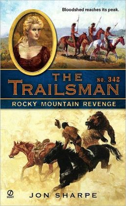 Rocky Mountain Revenge (Trailsman Series #342)
