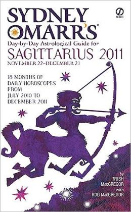 Sydney Omarr's Day-By-Day Astrological Guide for the Year 2011:Sagittari