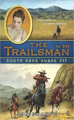 South Pass Snakepit (Trailsman Series #345)