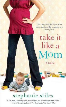 Take it Like a Mom