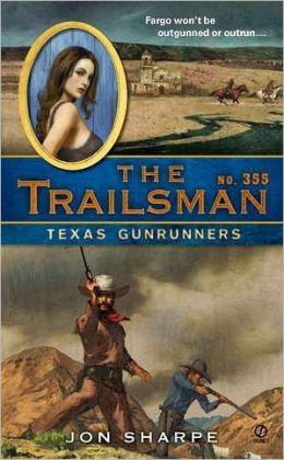 Texas Gunrunners (Trailsman Series #355)