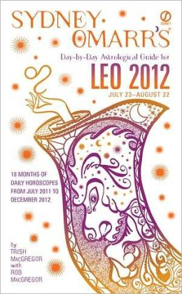 Sydney Omarr's Day-by-Day Astrological Guide for the Year 2012: Leo