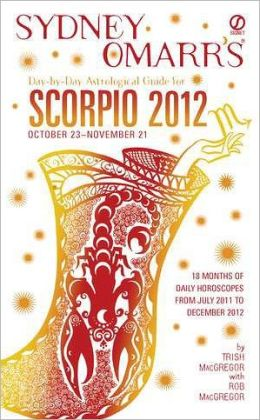 Sydney Omarr's Day-by-Day Astrological Guide for the Year 2012: Scorpio