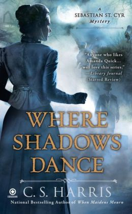 Where Shadows Dance (Sebastian St. Cyr Series #6)