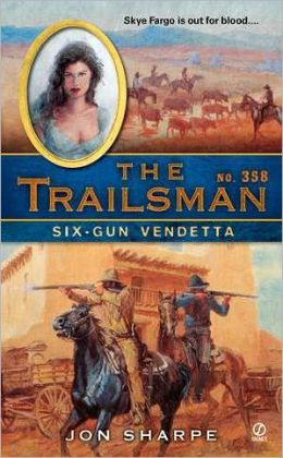 Six-Gun Vendetta (Trailsman Series #358)