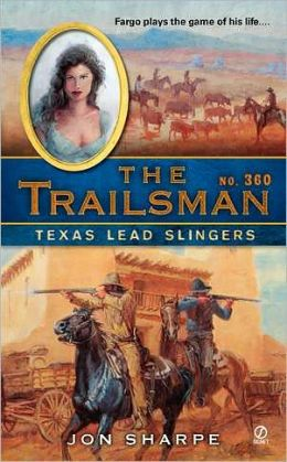 Texas Lead Slingers (Trailsman Series #360)