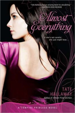 Almost Everything: A Vampire Princess Novel
