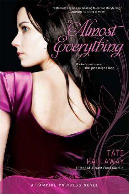 Almost Everything: A Vampire Princess Novel