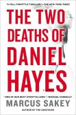 Book Cover Image. Title: The Two Deaths of Daniel Hayes, Author: Marcus Sakey