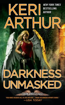 Darkness Unmasked (Dark Angels Series #5)
