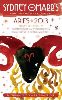 Sydney Omarr's Day-by-Day Astrological Guide for the Year 2013: Aries
